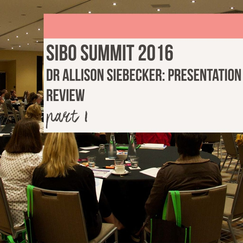 Rebecca Coomes the healthy gut Sibo Summit 2016 review Dr Allison Siebecker