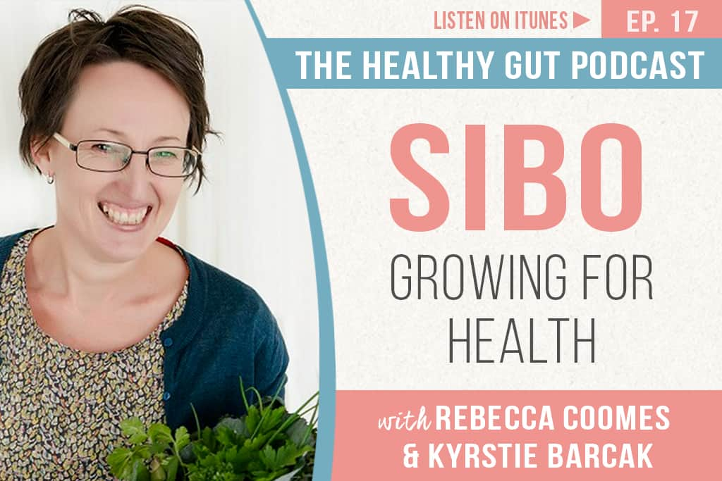 Rebecca Coomes The Healthy Gut with Kyrstie Barcak on sibo: growing for health
