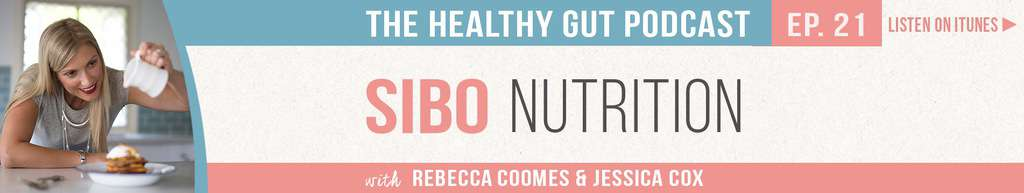 Rebecca Coomes The Healthy Gut with Jessica Cox on SIBO nutritiona