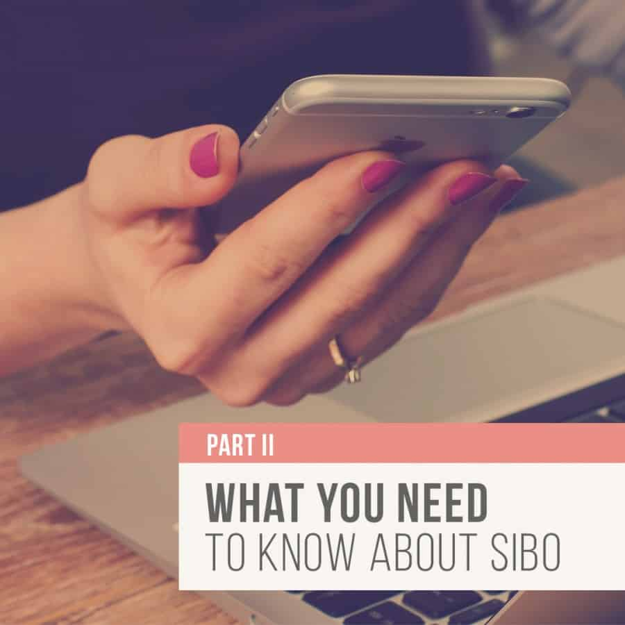 What you need to know about SIBO part 2